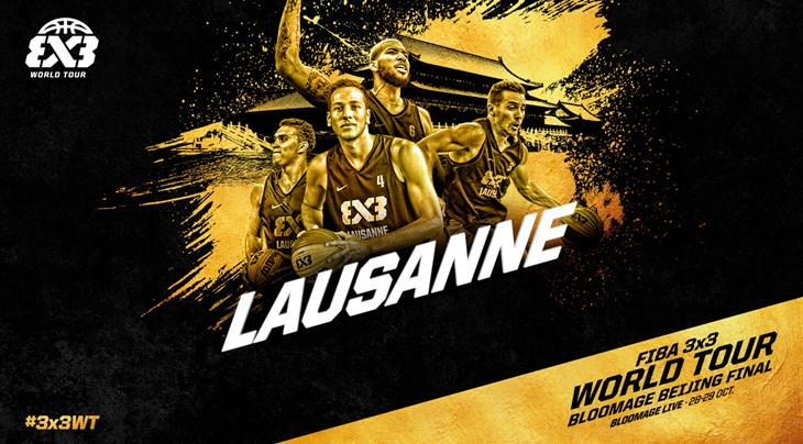 Lausanne (SUI) Team Preview: FIBA 3x3 World Tour Bloomage Beijing Final