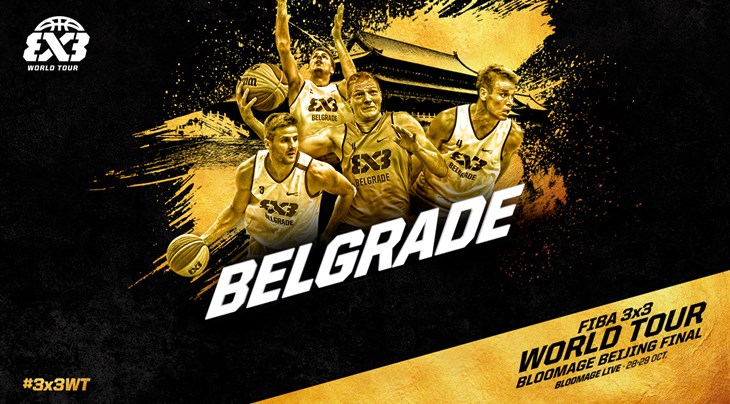 Belgrade (SRB) Team Preview: FIBA 3x3 World Tour Bloomage Beijing Final