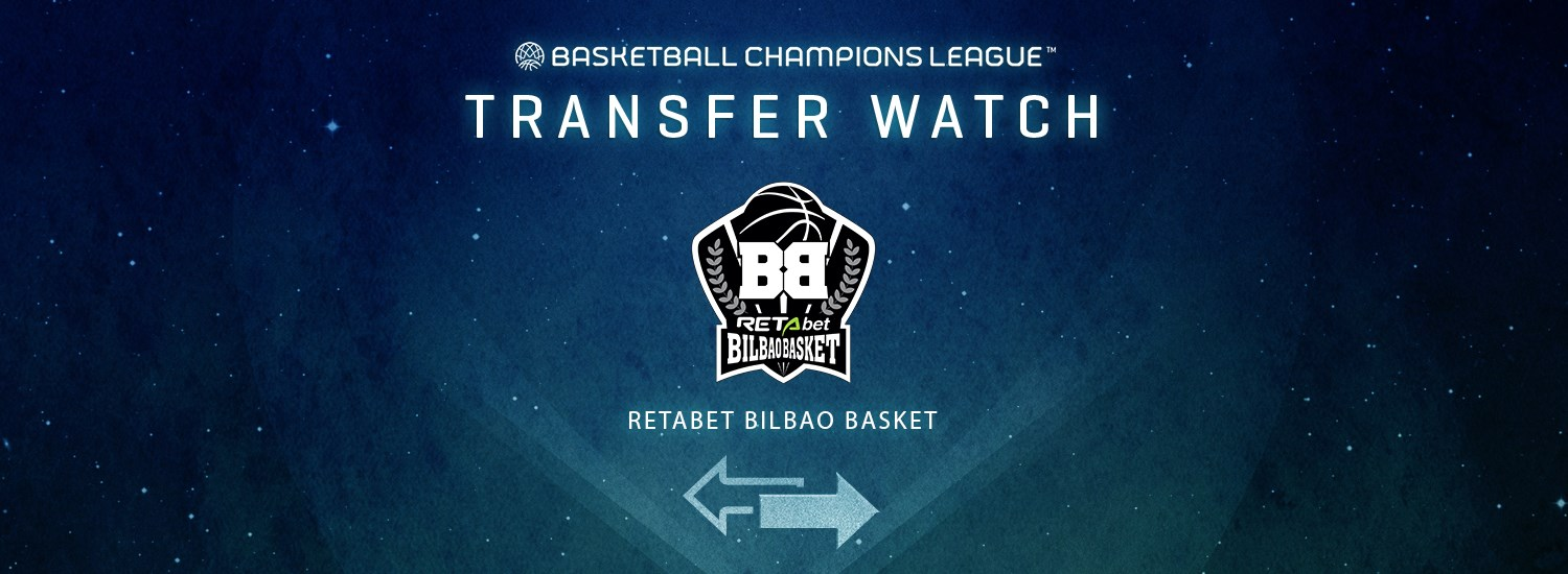 RETAbet Bilbao Transfer Watch - Basketball Champions League 2019-20
