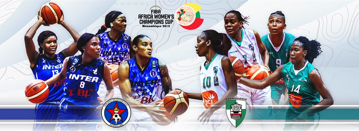 InterClube, Ferroviario in Title Game at FIBA Africa Women's Champions Cup  2018