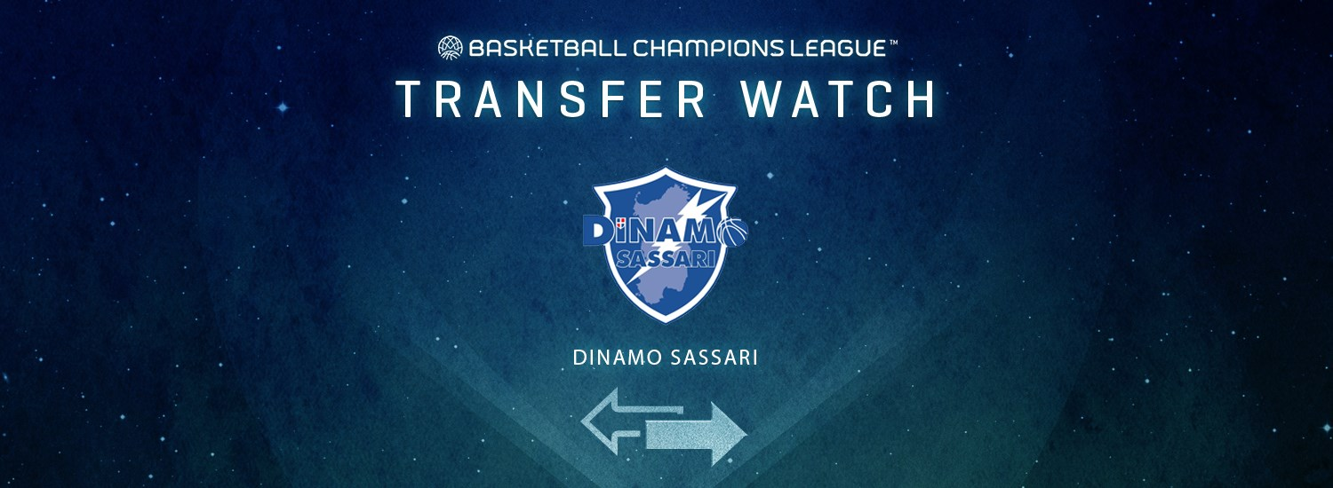 Dinamo Sassari Transfer Watch - Basketball Champions League 2019-20