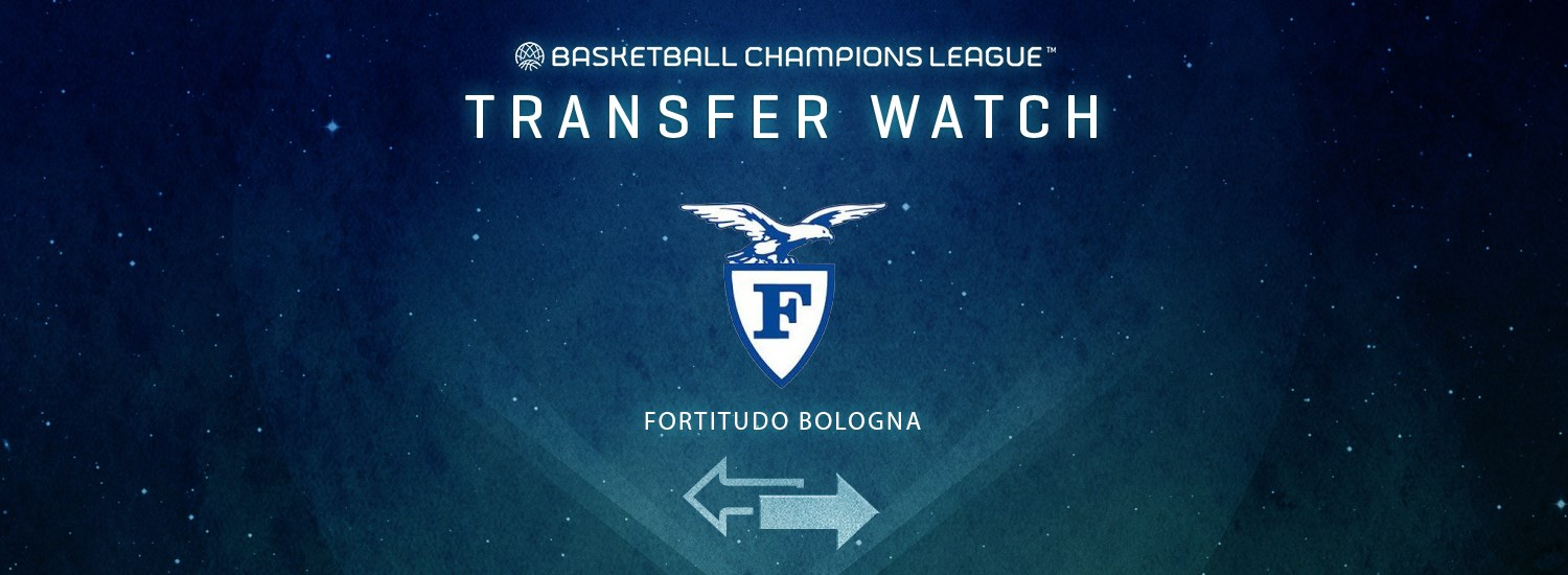Fortitudo Bologna Transfer Watch - Basketball Champions League 2019-20